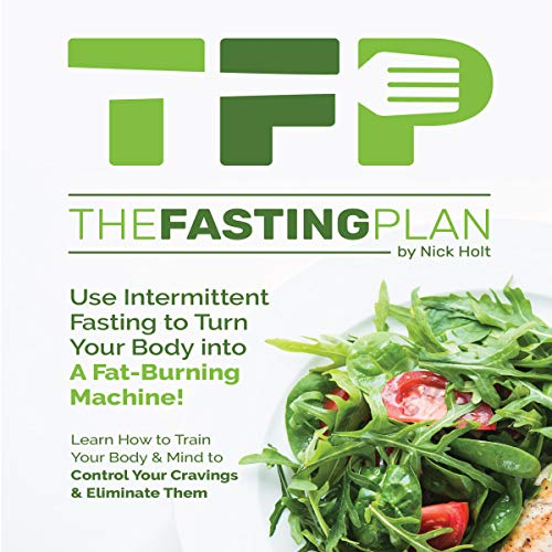 The Fasting Plan: Use Intermittent Fasting to Get Lean and Stay Lean Forever audiobook cover art