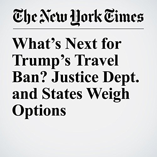 What's Next for Trump's Travel Ban? Justice Dept. and States Weigh Options copertina