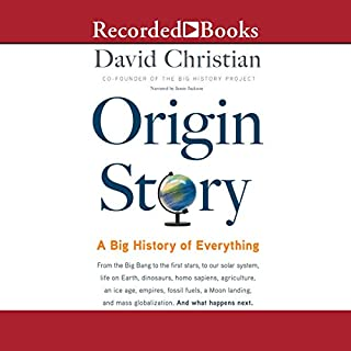 Origin Story     A Big History of Everything              Written by:                                                                                                                                 David Christian                               Narrated by:                                                                                                                                 Jamie Jackson                      Length: 12 hrs and 23 mins     6 ratings     Overall 4.5