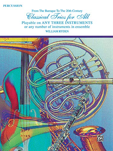 Classical Trios for All (From the Baroque to the 20th Century): Percussion (For All Series)