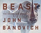 Beast-The Collected Works of John Banovich: Beast