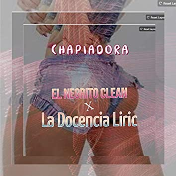 Chapiadora (con La Docencia Liric)