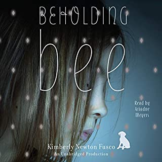 Beholding Bee                   By:                                                                                                                                 Kimberly Newton Fusco                               Narrated by:                                                                                                                                 Ariadne Meyers                      Length: 8 hrs and 5 mins     28 ratings     Overall 4.5
