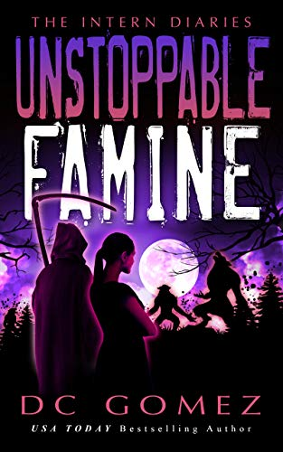 Unstoppable Famine (The Intern Diaries Book 4) (English Edition)