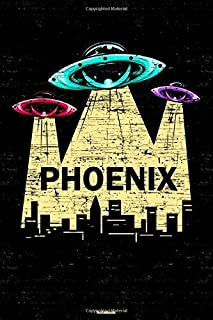 Phoenix Notebook: Ufo & Alien Phoenix City Journal 6x9 inch (DIN A5) 120 Lined Pages Book Gift