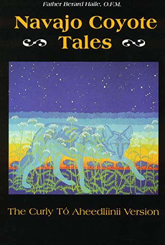 Navajo Coyote Tales: The Curly Tó Aheedlíinii Version (American Tribal Religions)