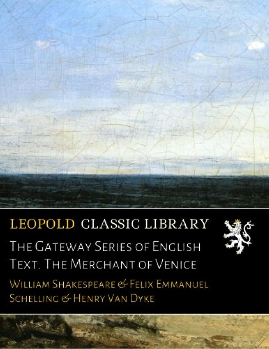 大学泣いているエリートThe Gateway Series of English Text. The Merchant of Venice