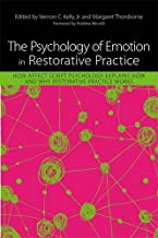 The Psychology of Emotion in Restorative Practice: How Affect Script Psychology Explains How and Why Restorative Practice Works