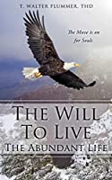 The Will to Live the Abundant Life: The Move Is on for Souls