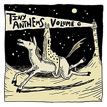 Tiny Anthems, Vol. 6