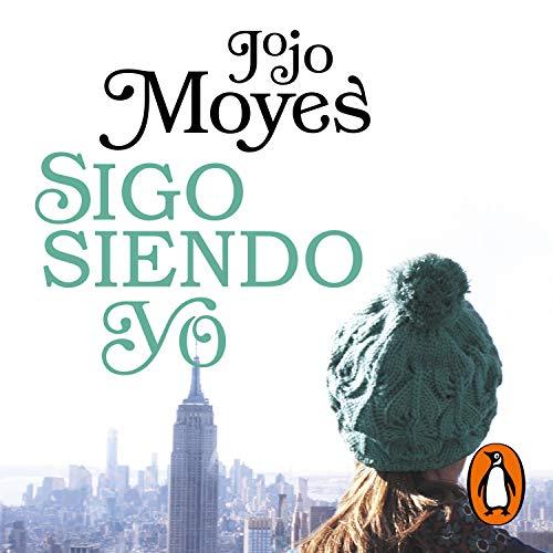 Sigo siendo yo [Still Me] Audiobook By Jojo Moyes cover art