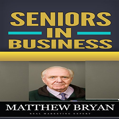 Seniors in Business audiobook cover art
