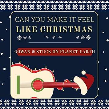 Can You Make It Feel Like Christmas
