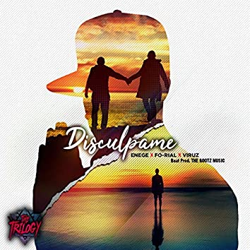 Disculpame (feat. Viruz Blackmamba, Fo-Rial & The Bootz Music)