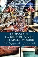 Pandora: La Bible Du Vivre Ou Laisser Mourir