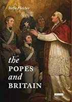 The Popes and Britain: A History of Rule, Rupture and Reconciliation
