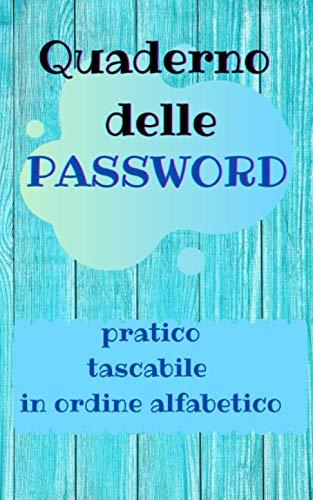 Quaderno delle Password: Pratico, tascabile, in ordine alfabetico. Taccuino per scrivere indirizzi web e password