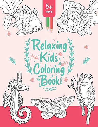 Relaxing Kids Coloring Book: 8.5x11' Too Cute! Coloring Book for Kids & Teens | Cool, Fun & Simple Coloring Book | Relaxing Color Book with Ocean/Sea ... for colored pencils, Crayons, Sketches.