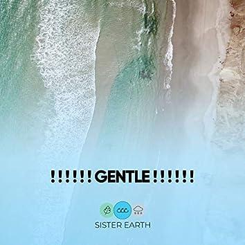 ! ! ! ! ! ! Gentle ! ! ! ! ! !