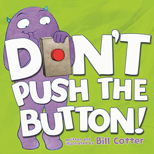 Don't Push the Button!: A Funny Interactive Book For Kids