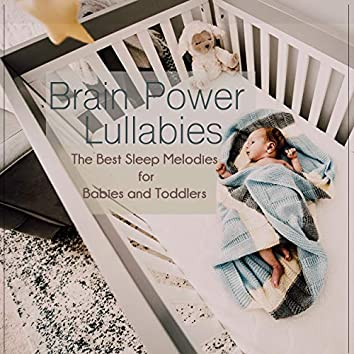 Brain Power Lullabies: The Best Sleep Melodies for Babies and Toddlers