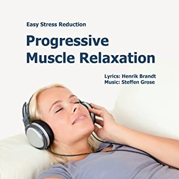 Progressive Muscle Relaxation (Easy Stress Reduction)