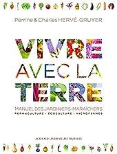 Vivre avec la terre - Méthode de la ferme du Bec Hellouin de Charles Hervé-Gruyer