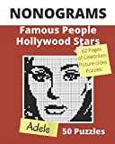 NONOGRAMS, Famous People & Hollywood Stars: Nonogram Puzzle Books, Griddlers Logic Puzzles Black and White for Adults also Known as Hanjie, or PiCross ... with Unique Solutions: 3 (Nonogram Books)