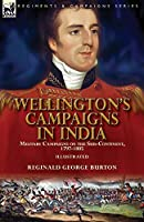 Wellington's Campaigns in India: Military Campaigns on the Sub-Continent, 1797-1805
