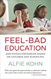 Image of Feel-Bad Education: And Other Contrarian Essays on Children and Schooling