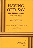 Having Our Say: The Delany Sisters' First 100 Years 0822215020 Book Cover