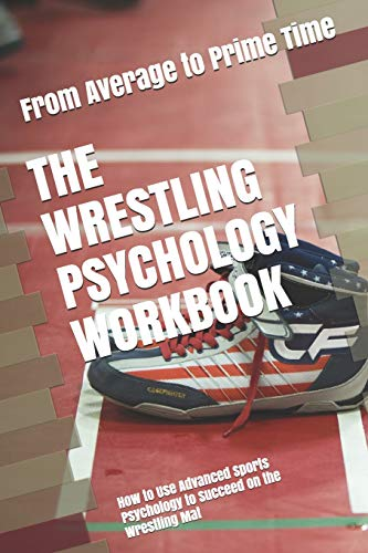 Compare Textbook Prices for The Wrestling Psychology Workbook: How to Use Advanced Sports Psychology to Succeed on the Wrestling Mat  ISBN 9781075416255 by Uribe MASEP, Danny