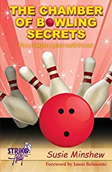 Image: The Chamber of Bowling Secrets: It's a complex game until it's not! | Kindle Edition | by Susie Minshew (Author). Publication Date: April 23, 2018