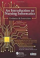 An Introduction to Nursing Informatics, Evolution, and Innovation, 2nd Edition: Evolution and Innovation (HIMSS Book Series)