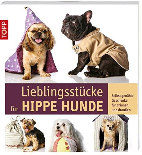 Lieblingsstücke für hippe Hunde: Selbst genähte Geschenke für drinnen und draußen