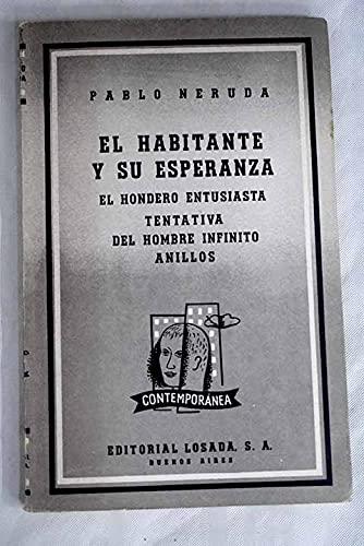 EL HABITANTE Y SU ESPERANZA / EL HONDERO ENTUSIASTA / TENTATIVA DE HOMBRE INFINITO / ANILLOS. 2ª ed.