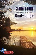 Brody Judge: a Cotton Creek Saga (Heartbreakers & Heroes Book 5)