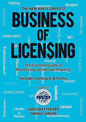 Compare Textbook Prices for The New and Complete Business of Licensing: The Essential Guide to Monetizing Intellectual Property None Edition ISBN 9781888206111 by Battersby, Greg,Simon, Danny