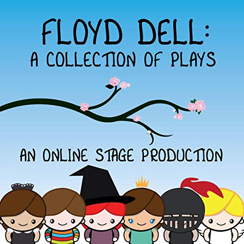 Floyd Dell - A Collection of Plays audiobook cover art