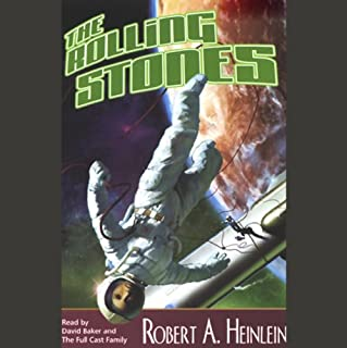 The Rolling Stones                   By:                                                                                                                                 Robert A. Heinlein                               Narrated by:                                                                                                                                 David Baker,                                                                                        the Full Cast Family                      Length: 7 hrs and 17 mins     408 ratings     Overall 4.2