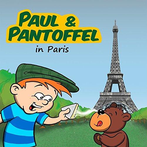 Paul & Pantoffel in Paris: Detektivhörspiel für Kinder – Folge 3 (Paul & Pantoffel / Detektivhörspiel für Kinder)