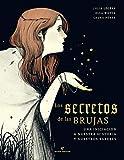 Los secretos de las brujas: Una iniciación a nuestra historia y nuestros saberes (VARIOS)