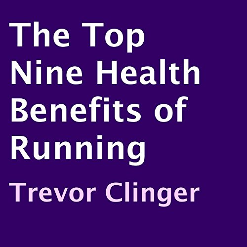 The Top Nine Health Benefits of Running audiobook cover art