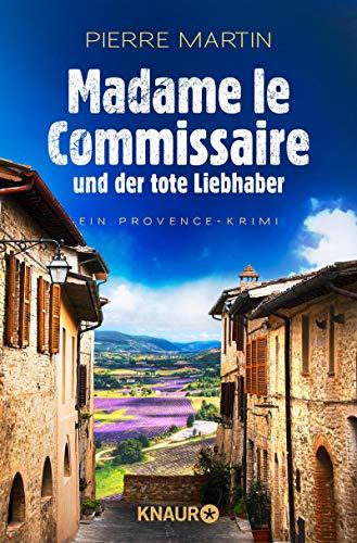 Madame le Commissaire und der tote Liebhaber: Ein Provence-Krimi (Ein Fall für Isabelle Bonnet 6)