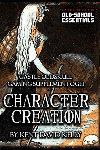 CASTLE OLDSKULL Gaming Supplement ~ Character Creation: OGE1