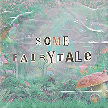 Some Fairytale