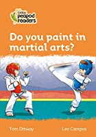 Level 4 - Do you paint in martial arts? (Collins Peapod Readers)
