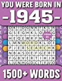 You Were Born In 1945: Word Search Puzzle Book For Adults & Seniors 1500+ Large Print Words With Solutions