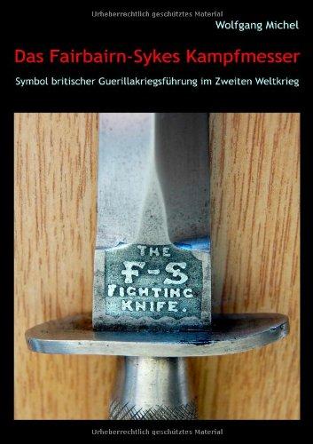Das Fairbairn-Sykes Kampfmesser: Symbol britischer Guerillakriegsführung im Zweiten Weltkrieg