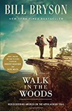 A Walk in the Woods (Movie Tie-In): Rediscovering America on the Appalachian Trail by Bryson, Bill (July 28, 2015) Paperback